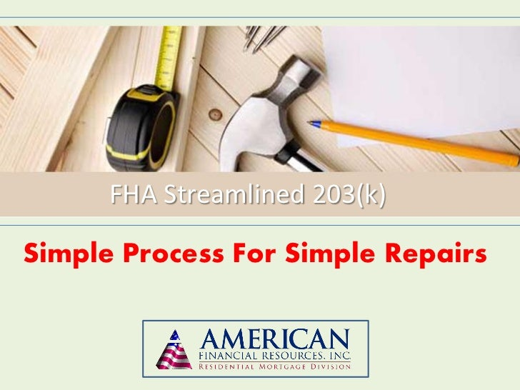 FHA Streamlined 203(k)Simple Process For Simple Repairs