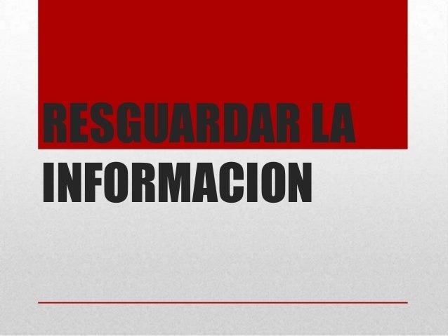 Resguardo de informacion