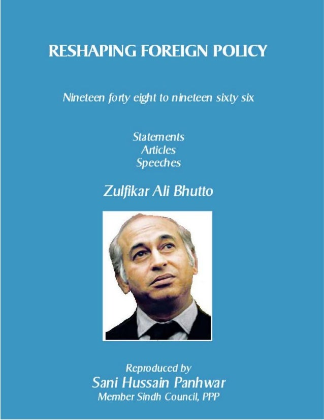 Reshaping Foreign Policy; Copyright © www.bhutto.org 2 RESHAPING FOREIGN POLICY Nineteen forty eight to nineteen sixty six...