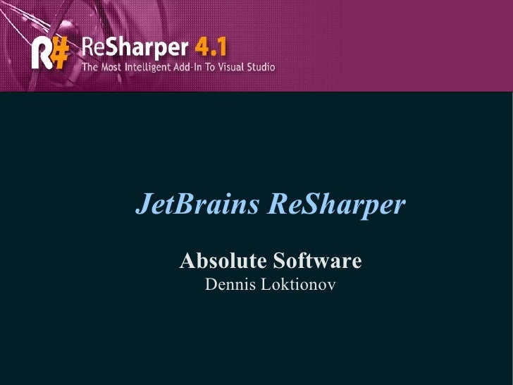 JetBrains ReSharper Absolute Software Dennis Loktionov