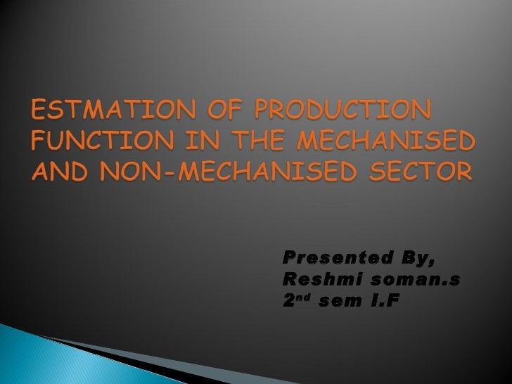 Presented By,Reshmi soman.s2 nd sem I.F
