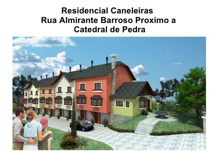 Residencial Caneleiras  Rua Almirante Barroso Proximo a  Catedral de Pedra