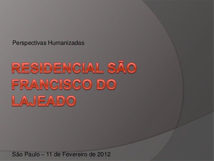 Perspectivas HumanizadasSão Paulo – 11 de Fevereiro de 2012