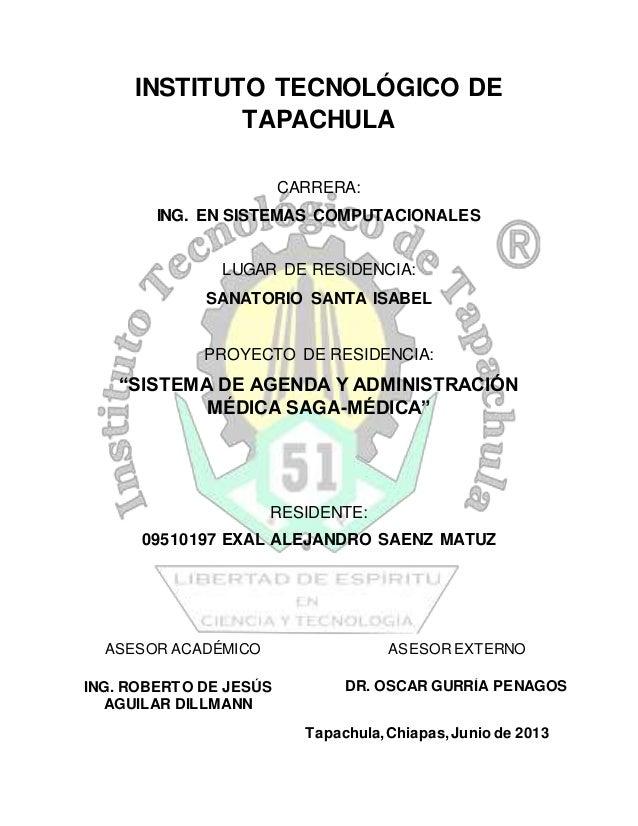 INSTITUTO TECNOLÓGICO DE TAPACHULA CARRERA: ING. EN SISTEMAS COMPUTACIONALES LUGAR DE RESIDENCIA: SANATORIO SANTA ISABEL P...