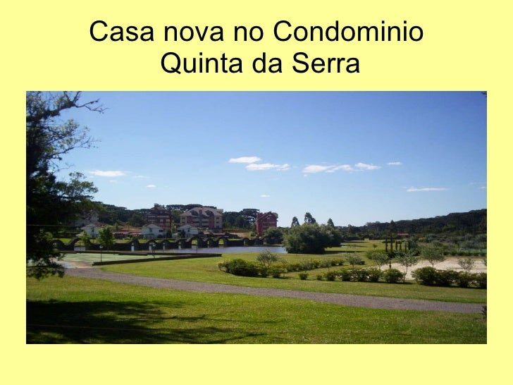 Casa nova no Condominio  Quinta da Serra