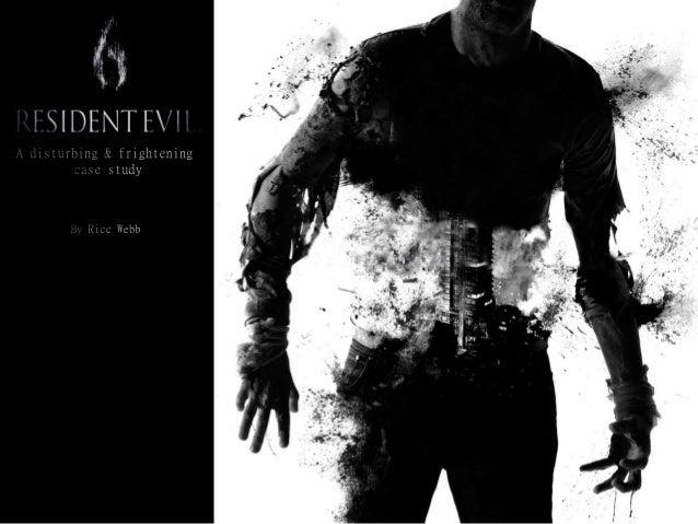 Resident Evil 6: A disturbing & frightening case study