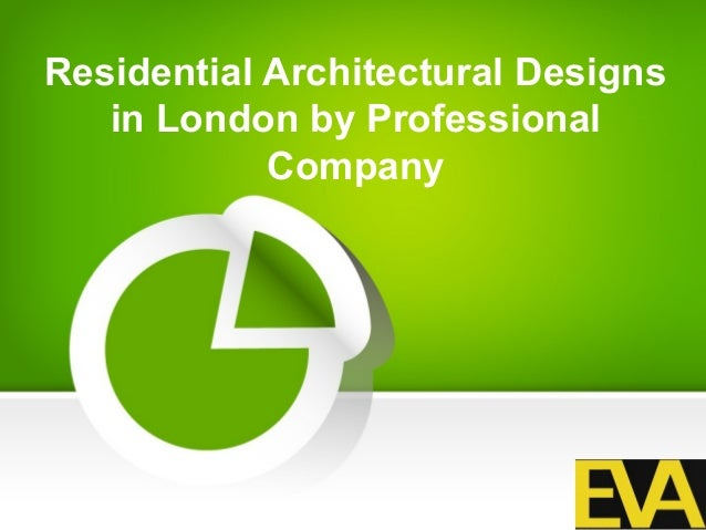 Residential Architectural Designs in London by Professional Company