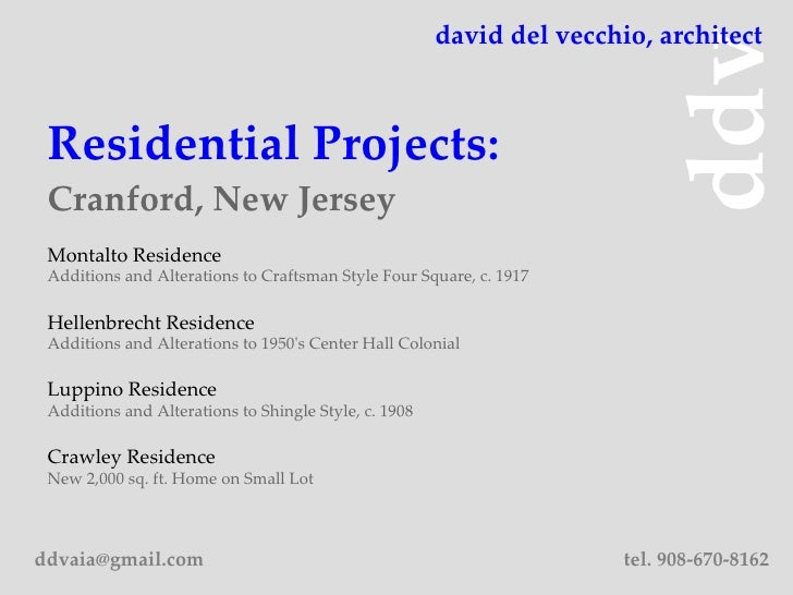 Residential Projects: Cranford, New Jersey ddv david del vecchio, architect tel. 908-670-8162 [email_address] Montalto Res...