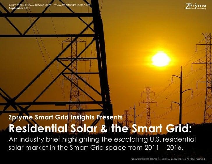 Learn more @ www.zpryme.com   www.smartgridresearch.orgSeptember 2011Zpryme Smart Grid Insights PresentsResidential Solar ...