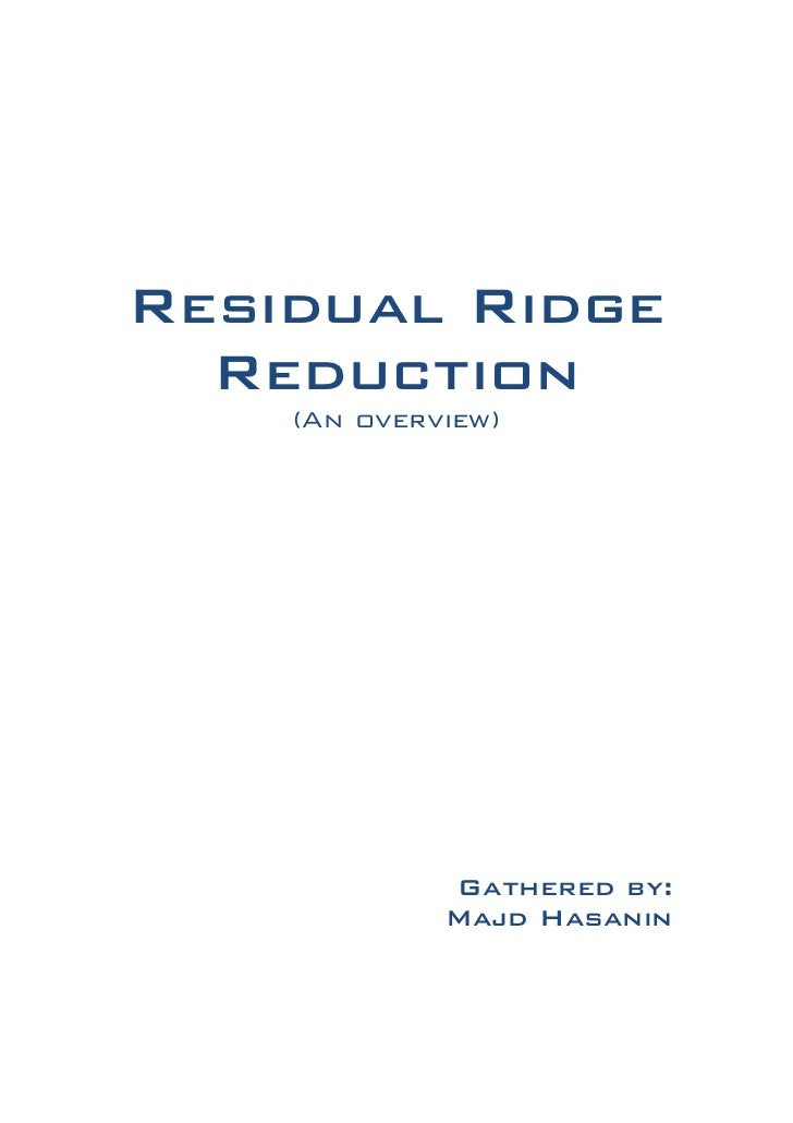 Residual Ridge  Reduction    (An overview)             Gathered by:             Majd Hasanin