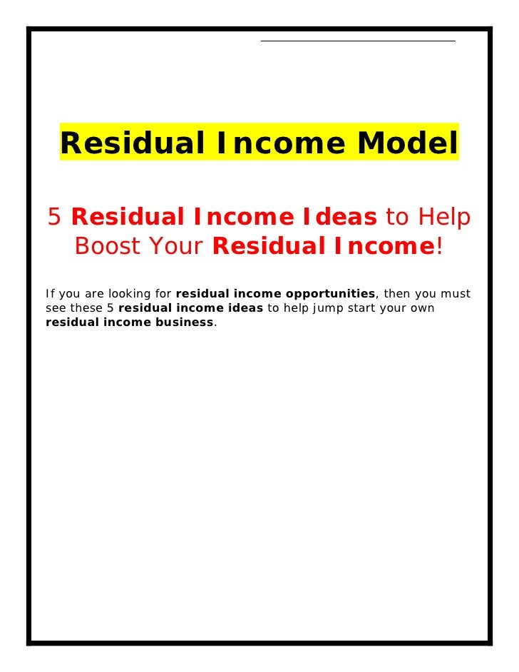 Residual Income Model5 Residual Income Ideas to Help  Boost Your Residual Income!If you are looking for residual income op...