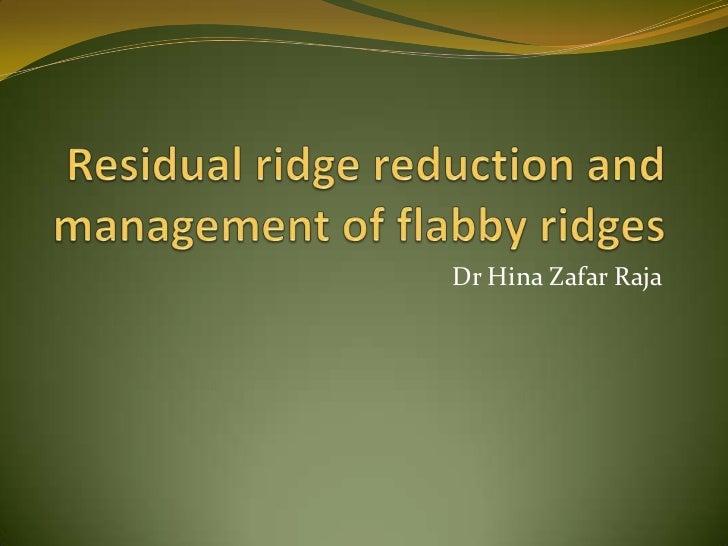 Residual ridge reduction and flabby ridges