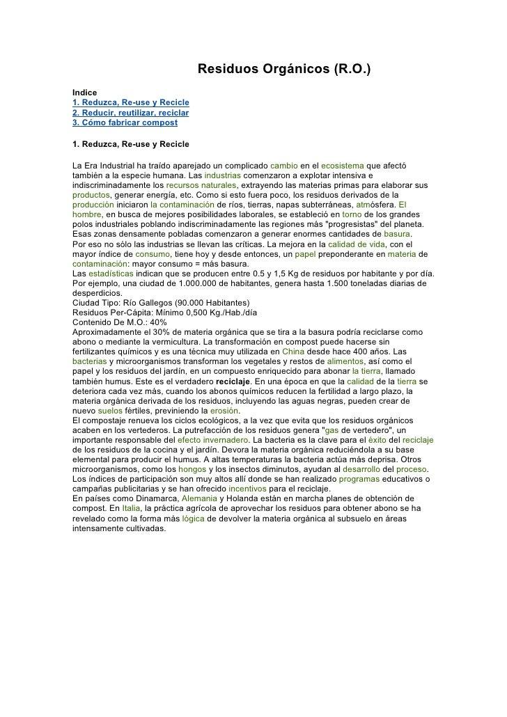 Residuos Orgánicos (R.O.)Indice1. Reduzca, Re-use y Recicle2. Reducir, reutilizar, reciclar3. Cómo fabricar compost1. Redu...