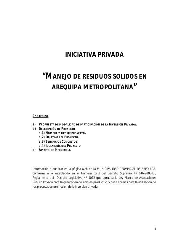 """1 INICIATIVA PRIVADA """"MANEJO DE RESIDUOS SOLIDOS EN AREQUIPA METROPOLITANA"""" CONTENIDO. a) PROPUESTA DE MODALIDAD DE PARTIC..."""