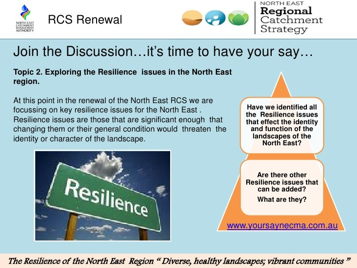 RCS Renewal Join the Discussion…it's time to have your say… Topic 2. Exploring the Resilience issues in the North East reg...