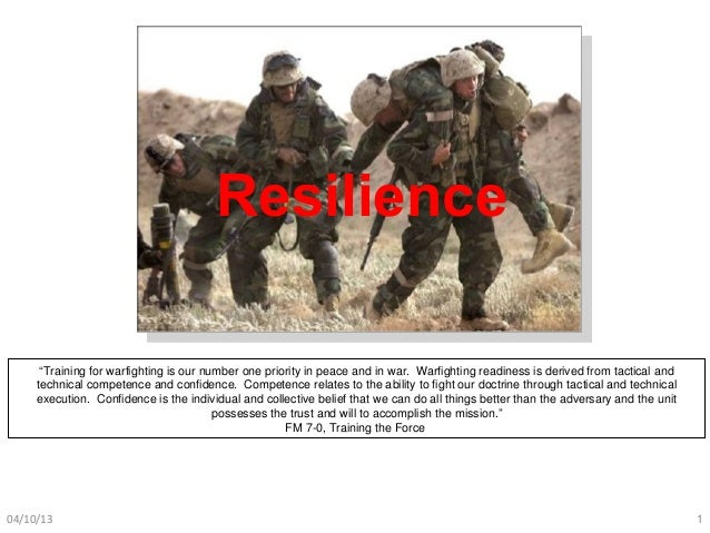 "Resilience      ""Training for warfighting is our number one priority in peace and in war. Warfighting readiness is derived..."