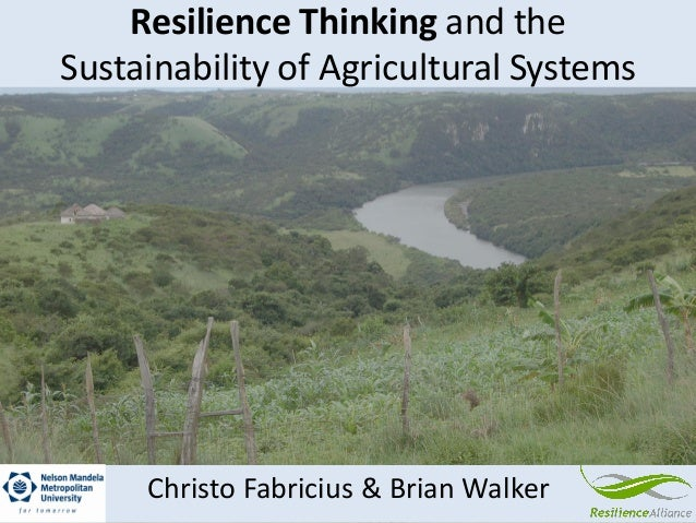 Resilience Thinking and theSustainability of Agricultural SystemsChristo Fabricius & Brian Walker