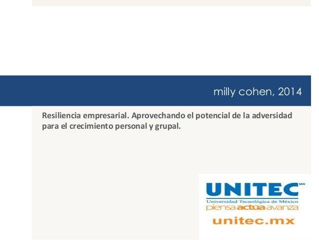 milly cohen, 2014 Resiliencia  empresarial.  Aprovechando  el  potencial  de  la  adversidad   para  el...