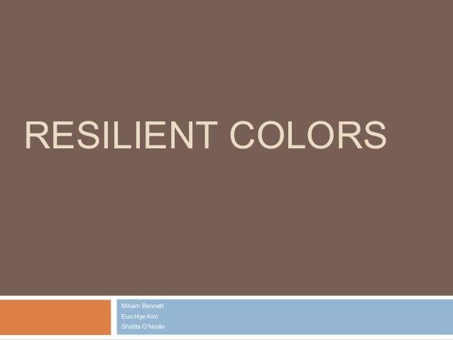 Resilient Colors: Program Management Final Presentation