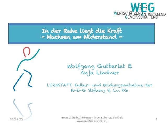 Wolfgang Gutberlet & Anja Lindner LERNSTATT, Kultur- und Bildungsinitiative der W-E-G Stiftung & Co. KG    In der Ruhe l...