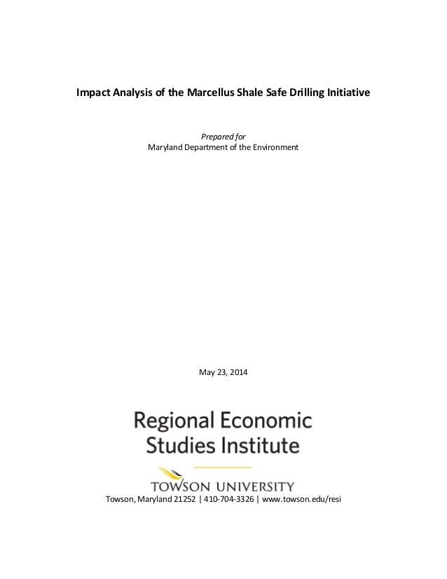 Impact Analysis of the Marcellus Shale Safe Drilling Initiative Prepared for Maryland Department of the Environment May 23...