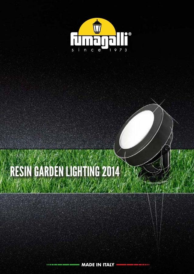 MADEINITALYRESIN GARDEN LIGHTING 2014MADEINITALYCopertina-completa.indd 1 19/03/2013 10:13:59