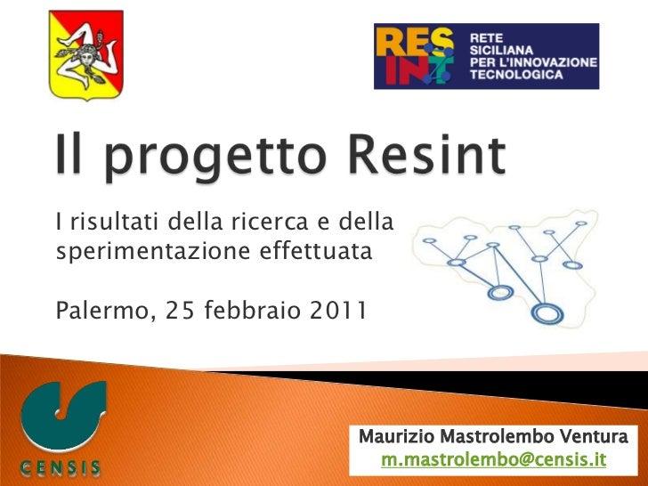 Il progetto Resint<br />I risultati della ricerca e della <br />sperimentazione effettuata<br />Palermo, 25 febbraio 2011<...