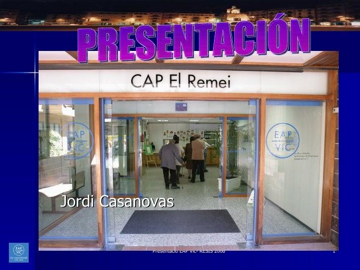 Jordi Casanovas PRESENTACIÓN