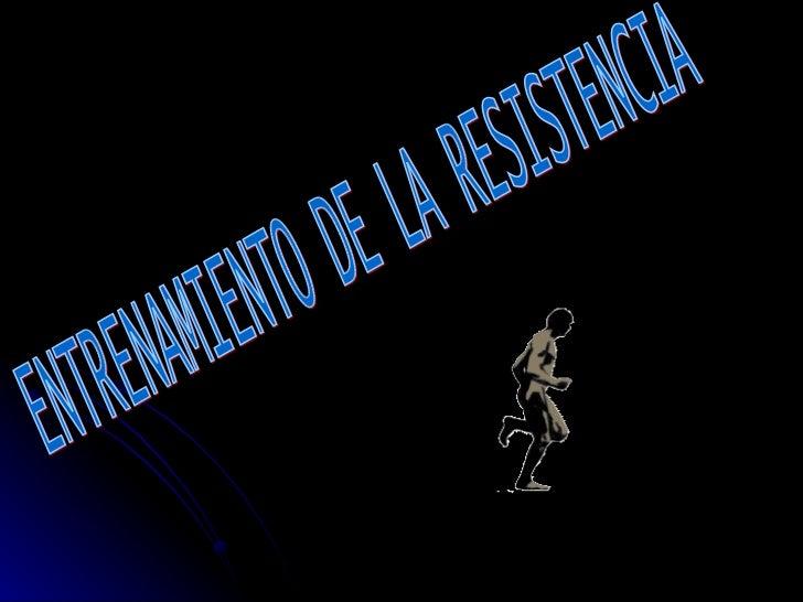 ENTRENAMIENTO DE LA RESISTENCIA