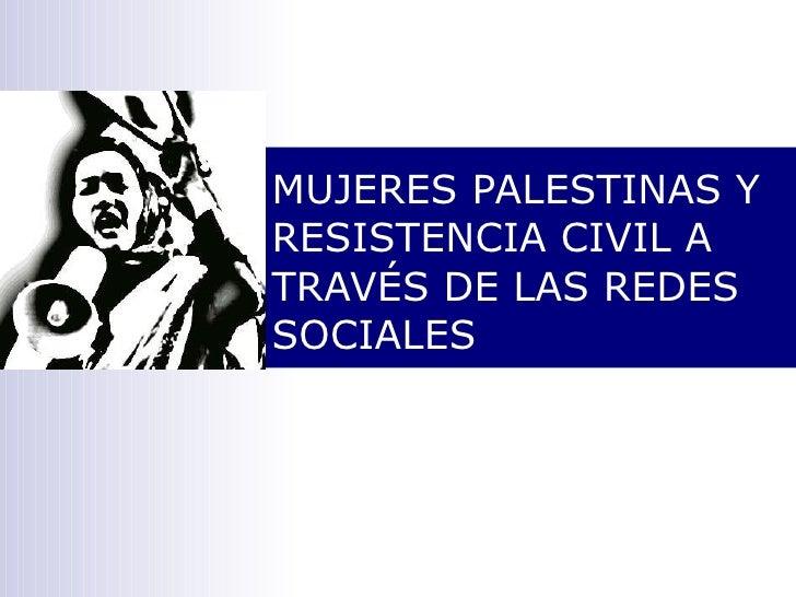 MUJERES PALESTINAS Y RESISTENCIA CIVIL A TRAVÉS DE LAS REDES SOCIALES