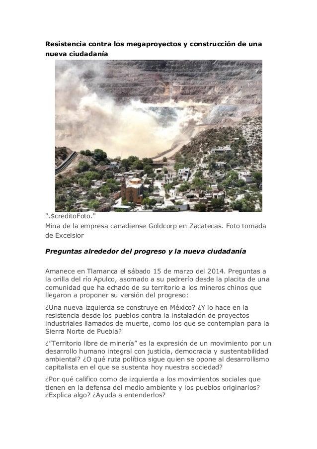 """Resistencia contra los megaproyectos y construcción de una nueva ciudadanía """".$creditoFoto."""" Mina de la empresa canadiense..."""