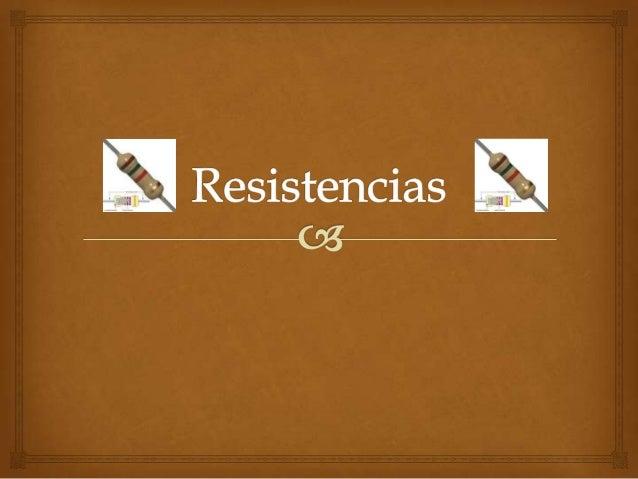   Resistencia eléctrica es toda oposición que encuentra la corriente a su paso por un circuito eléctrico cerrado, atenua...