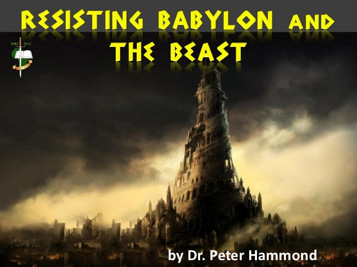 Resisting babylon and the beast