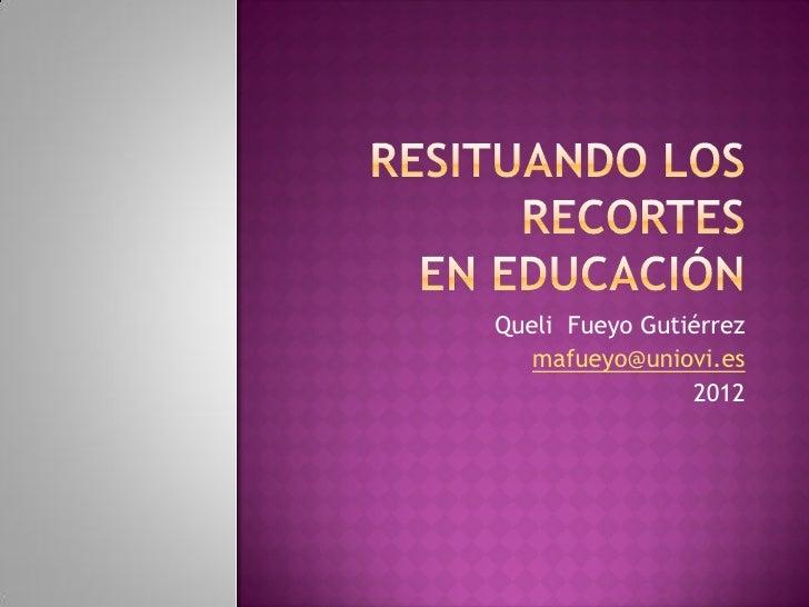Queli Fueyo Gutiérrez   mafueyo@uniovi.es                2012