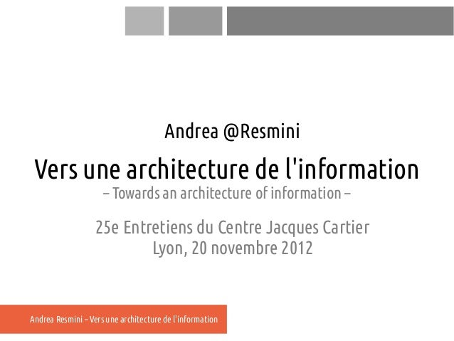 Andrea @Resmini Vers une architecture de linformation                     – Towards an architecture of information –      ...
