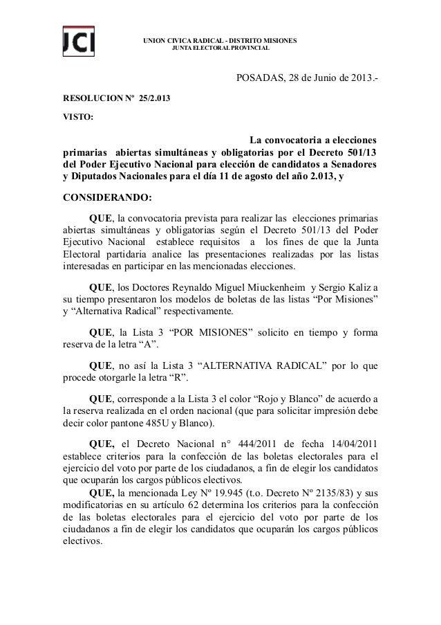 UNION CIVICA RADICAL - DISTRITO MISIONES JUNTA ELECTORAL PROVINCIAL POSADAS, 28 de Junio de 2013.- RESOLUCION Nº 25/2.013 ...