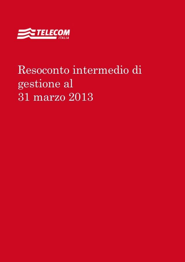 Relazione finanziaria annuale 2011 Sommario 1Resoconto intermedio digestione al31 marzo 2013