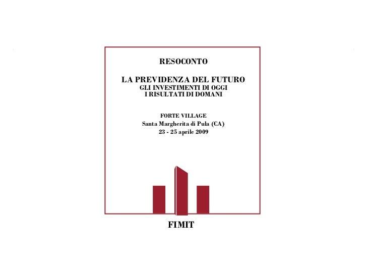 1              RESOCONTO  LA PREVIDENZA DEL FUTURO    GLI INVESTIMENTI DI OGGI     I RISULTATI DI DOMANI           FORTE V...