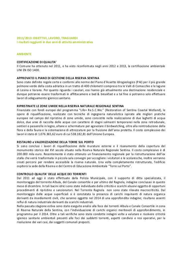 2011/2013: OBIETTIVI, LAVORO, TRAGUARDI I risultati raggiunti in due anni di attività amministrativa  AMBIENTE CERTIFICAZI...