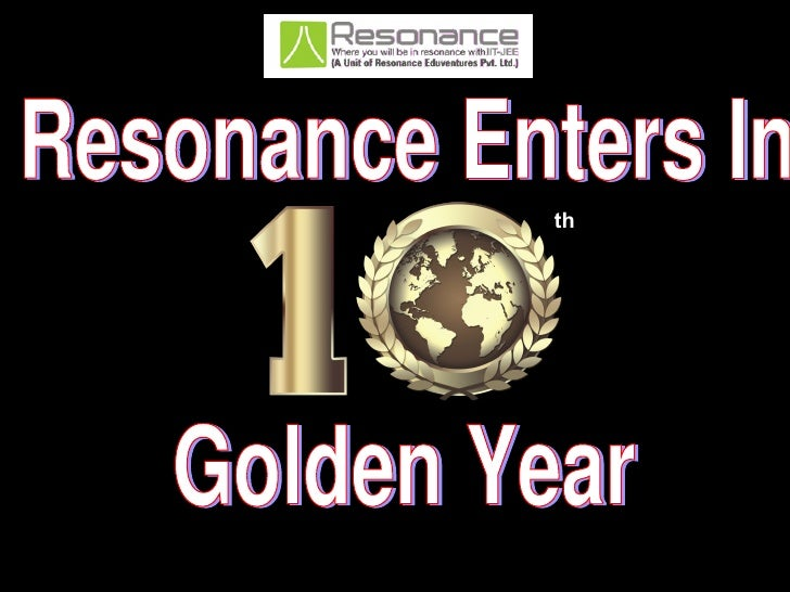 Resonance Enters In  Golden Year th