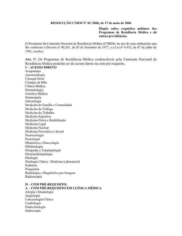 RESOLUÇÃO CNRM Nº 02 /2006, de 17 de maio de 2006                                                     Dispõe sobre requisi...