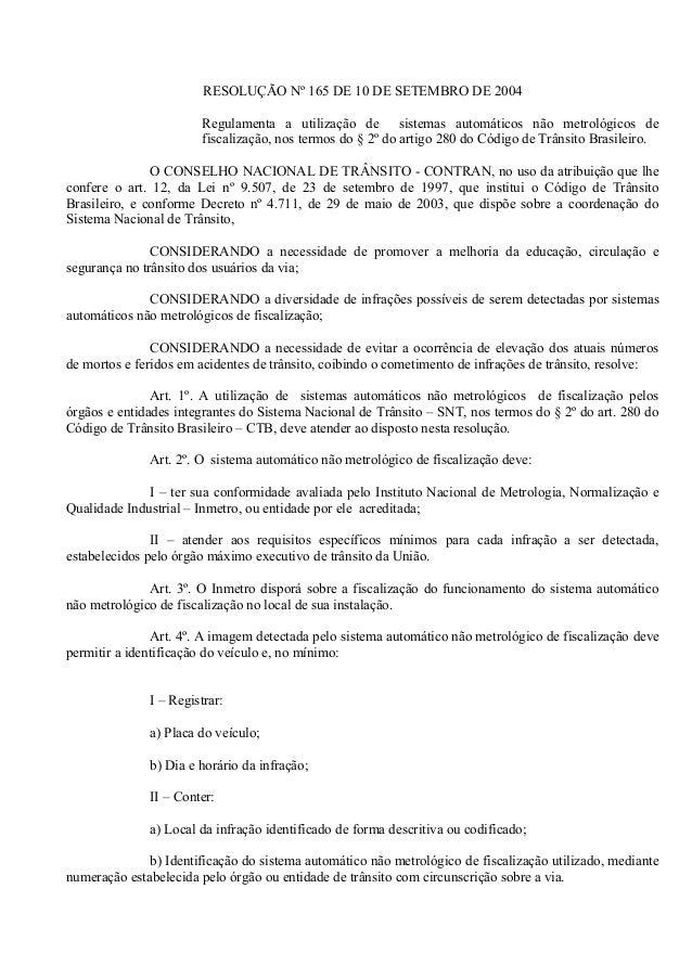 RESOLUÇÃO Nº 165 DE 10 DE SETEMBRO DE 2004 Regulamenta a utilização de sistemas automáticos não metrológicos de fiscalizaç...