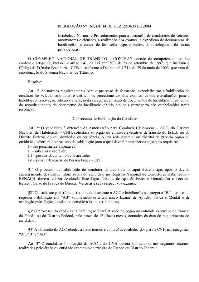 RESOLUÇÃO Nº 168, DE 14 DE DEZEMBRO DE 2004 Estabelece Normas e Procedimentos para a formação de condutores de veículos au...
