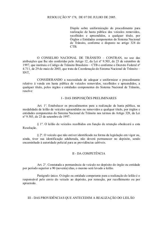 RESOLUÇÃO Nº 178, DE 07 DE JULHO DE 2005. Dispõe sobre uniformização do procedimento para realização de hasta pública dos ...