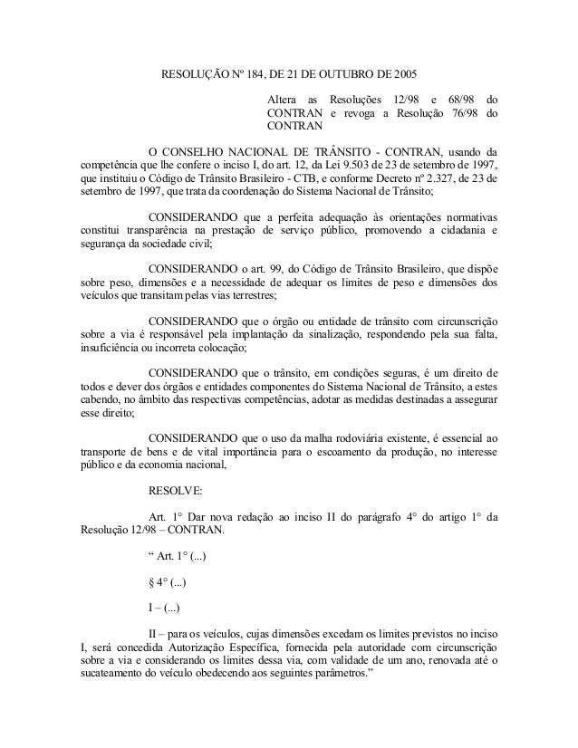 RESOLUÇÃO Nº 184, DE 21 DE OUTUBRO DE 2005 Altera as Resoluções 12/98 e 68/98 do CONTRAN e revoga a Resolução 76/98 do CON...