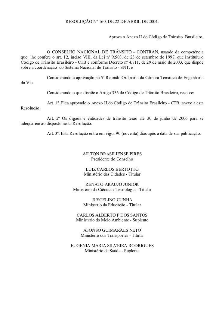 RESOLUÇÃO Nº 160, DE 22 DE ABRIL DE 2004.                                                Aprova o Anexo II do Código de Tr...