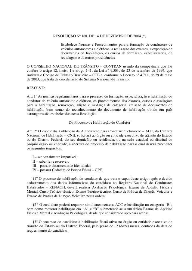 RESOLUÇÃO Nº 168, DE 14 DE DEZEMBRO DE 2004 (*) Estabelece Normas e Procedimentos para a formação de condutores de veículo...