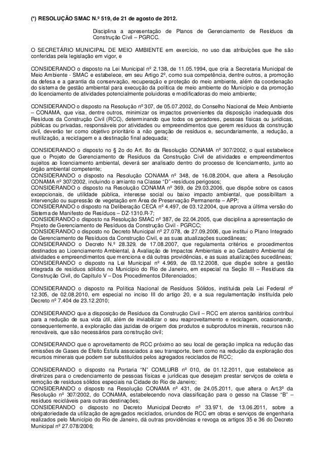 (*) RESOLUÇÃO SMAC N.º 519, de 21 de agosto de 2012. Disciplina a apresentação de Planos de Gerenciamento de Resíduos da C...