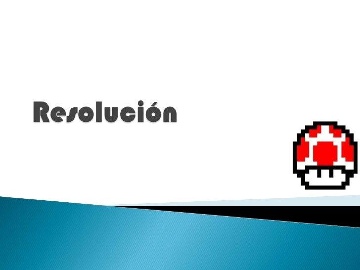 Resolución<br />