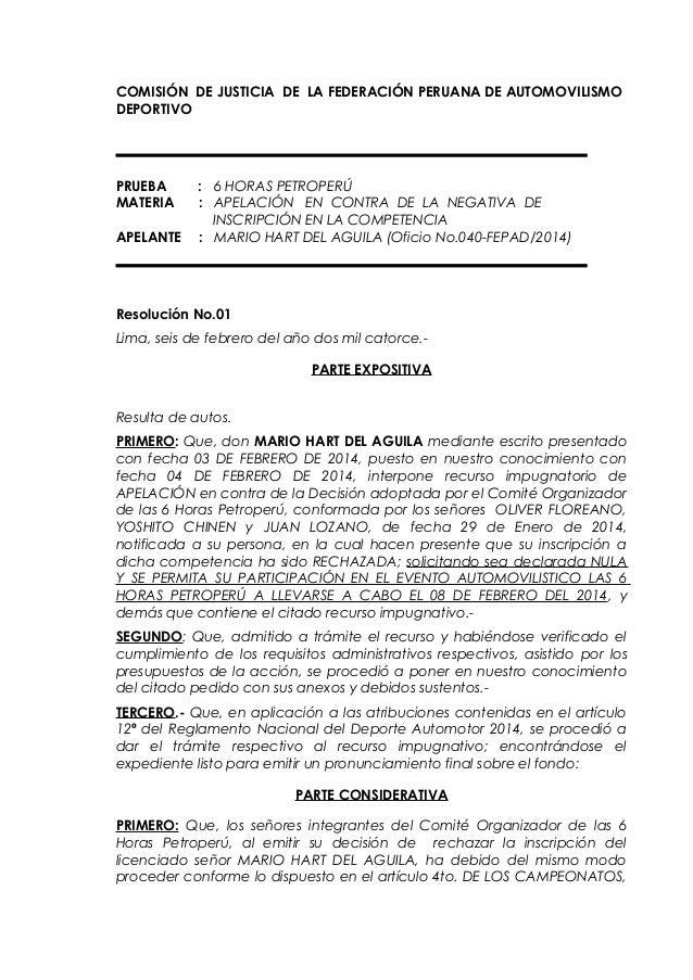 COMISIÓN DE JUSTICIA DE LA FEDERACIÓN PERUANA DE AUTOMOVILISMO DEPORTIVO  PRUEBA MATERIA APELANTE  : 6 HORAS PETROPERÚ : A...